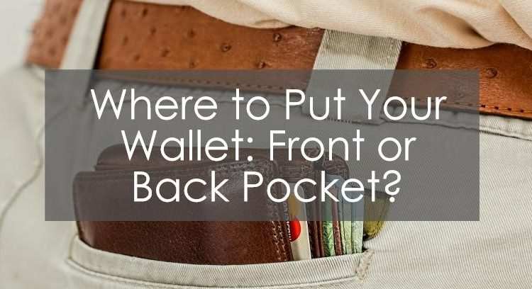 Title image to article: Where to Put Your Wallet: Front or Back Pocket?